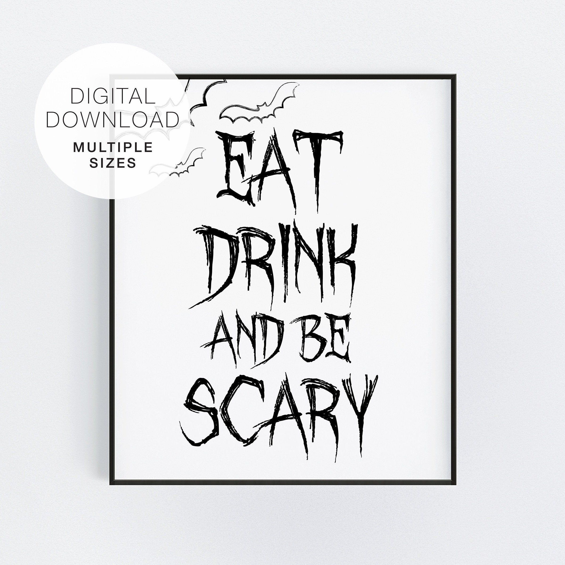 Eat Drink And Be Scary Halloween Party Printable Sign Black Etsy Scary Halloween Party Halloween Party Printables Printable Signs
