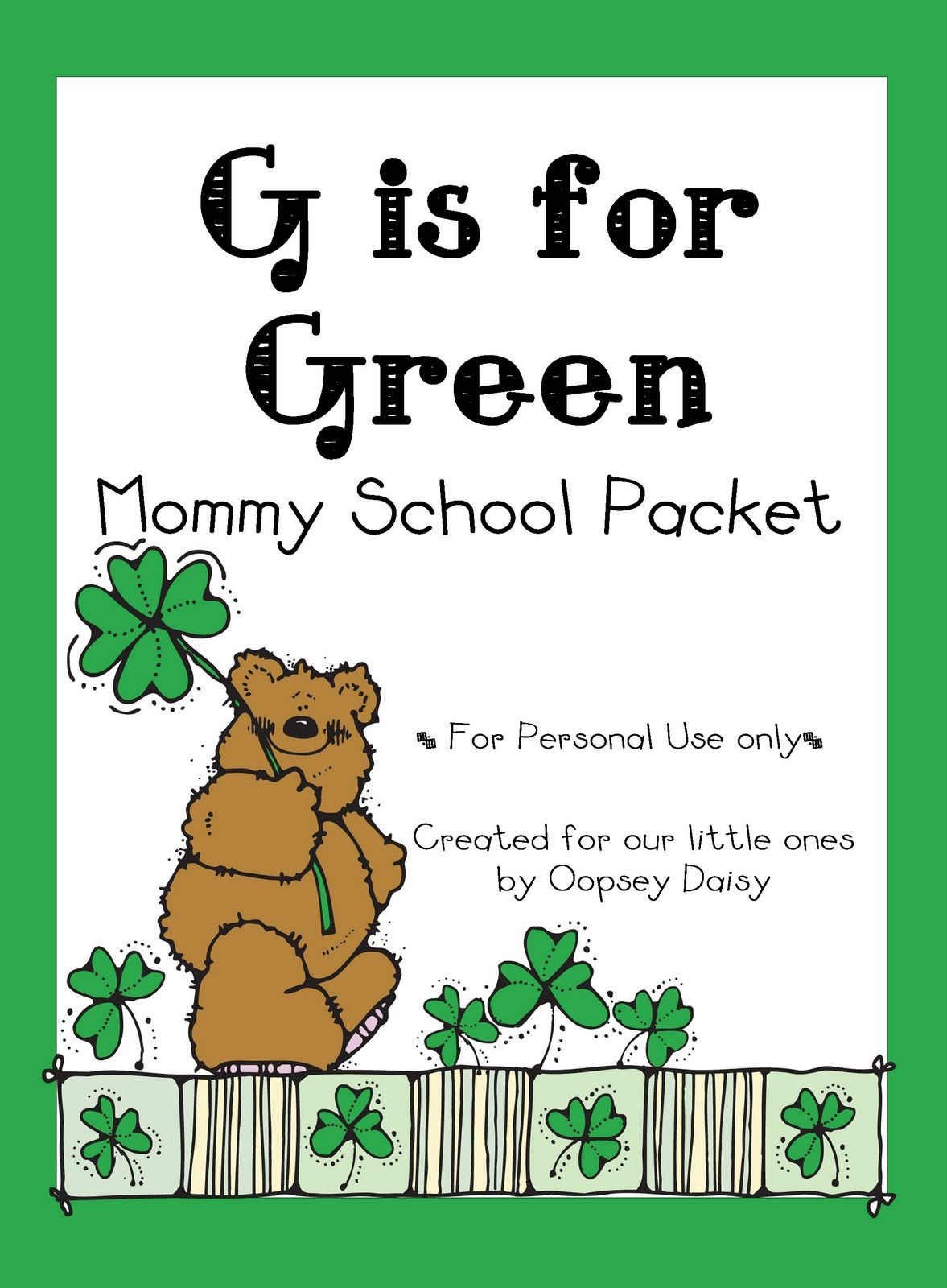 G Is For Green Mommy School Packet Oopsey Daisy
