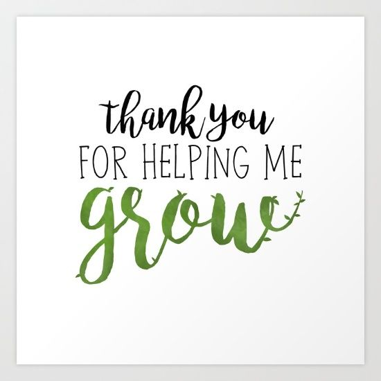 Thanks For Helping Me Grow Quotes: Thank You For Helping Me Grow Graduation, Graduate, Grad