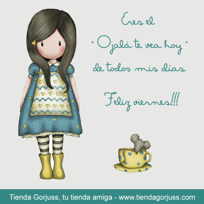 """Eres el """"Ojalá te vea hoy"""" de todos mis días.  ¡¡Feliz Viernes!!   @tienda#gorjuss #santorolondon #felizviernes #frasedeldia"""
