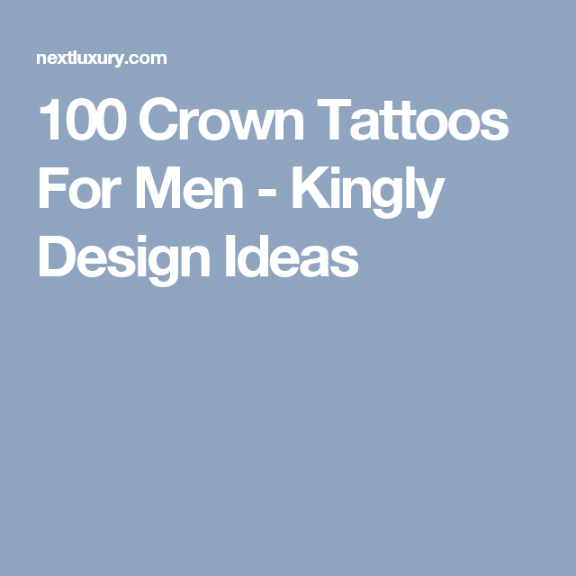 4a4ea5ca6 100 Crown Tattoos For Men - Kingly Design Ideas Crown Tattoo Men, Tattoos  For Guys