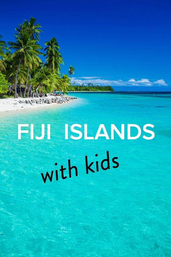 5 Tips To Enjoy The Fiji Islands For Families Fiji Travel