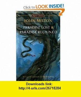 Paradise Lost and Paradise Regained (Signet Classics) (9780451531643) John Milton, Christopher Ricks, Susanne Woods, Fay Weldon , ISBN-10: 0451531647  , ISBN-13: 978-0451531643 ,  , tutorials , pdf , ebook , torrent , downloads , rapidshare , filesonic , hotfile , megaupload , fileserve