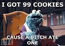 I got 99 cookies...