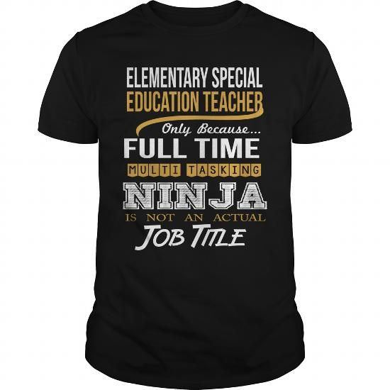 ELEMENTARY SPECIAL EDUCATION TEACHER ONLY BECAUSE FULL TIME MULTI TASKING NINJA T Shirts, Hoodies, Sweatshirts. CHECK PRICE ==► https://www.sunfrog.com/LifeStyle/ELEMENTARY-SPECIAL-EDUCATION-TEACHER--NINJA-WHITE-Black-Guys.html?41382
