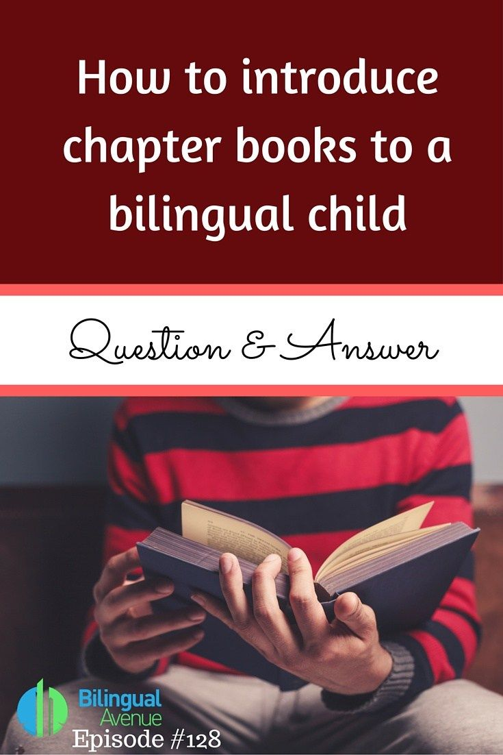 How to introduce chapter books to a bilingual child