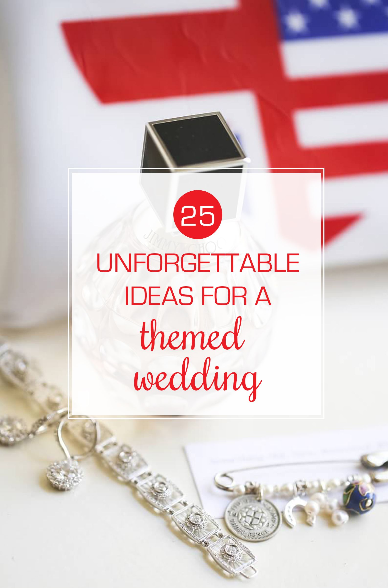 25 Ideas for an Unforgettable Themed Wedding   Pinterest   Classic ...