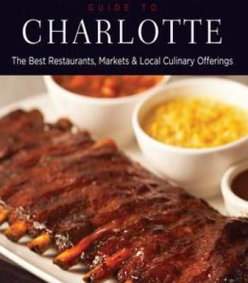 Food lovers guide to charlotte the best restaurants markets food forumfinder Gallery