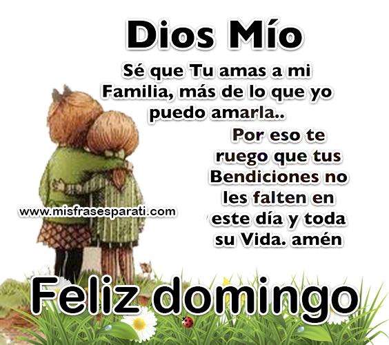 Dios Mio Sé Que Tu Amas A Mi Familia Más De Lo Que Yo Puedo Amarla
