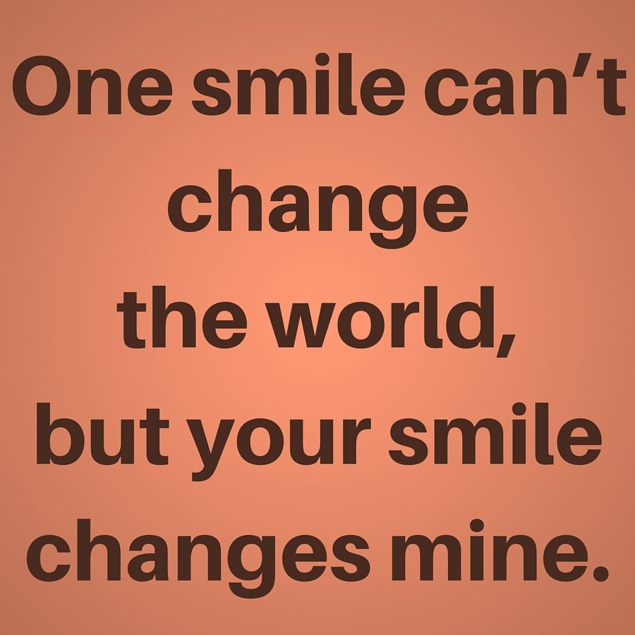 One Smile Can T Change The World But Your Smile Changes Mine Quoteoftheday Feelingloved Love Quo Best Love Quotes Status Wallpaper Love Quotes