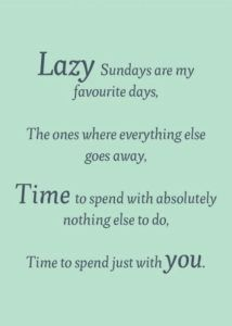 Well Spent Weekend Quotes Top Weekend Quotes Lazy Sunday Sunday