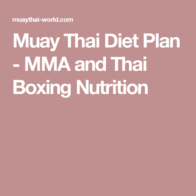 Muay Thai Diet Plan Mma And Thai Boxing Nutrition Muay Thai Mma Diet Diet Plan