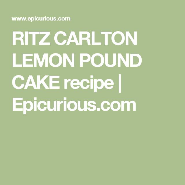 Ritz Carlton Lemon Pound Cake Recipe Convection Oven Recipes