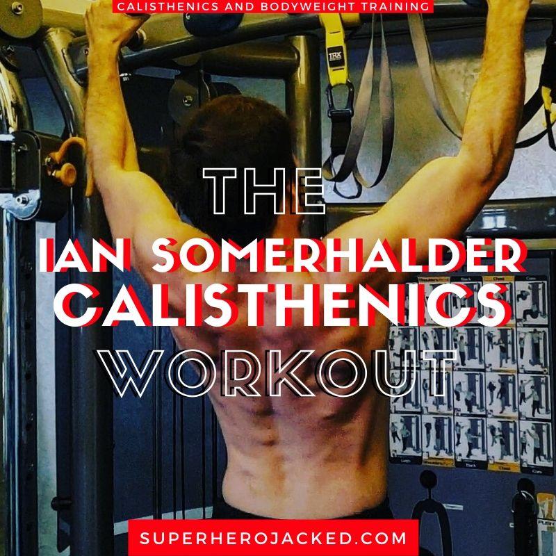 Ian Somerhalder Workout Routine and Diet Train like