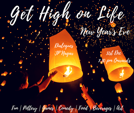 Dialogues Presents Get High On Life At Jp Nagar New Years Party Party Newyear