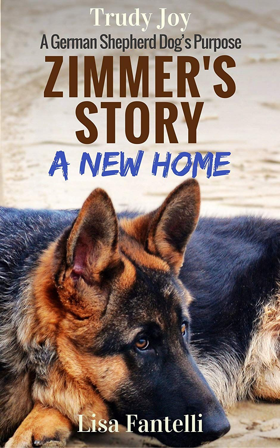 Zimmer S Story A New Home Book 1 A German Shepherd Dog S Purpose American Farm Dogs Ebook Trudy Joy Lisa Fantel Farm Dogs Dog Books German Shepherd Dogs