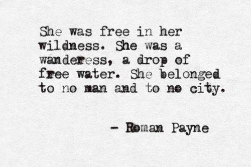 She belonged to no man and no city.