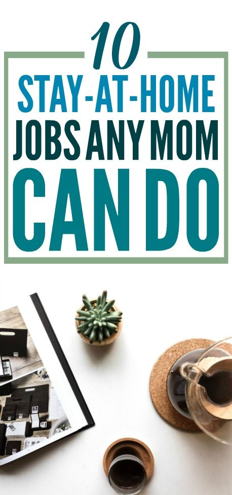 10 Stay-At-Home Jobs Any Mom Can Do | Blogging, Business and Extra money