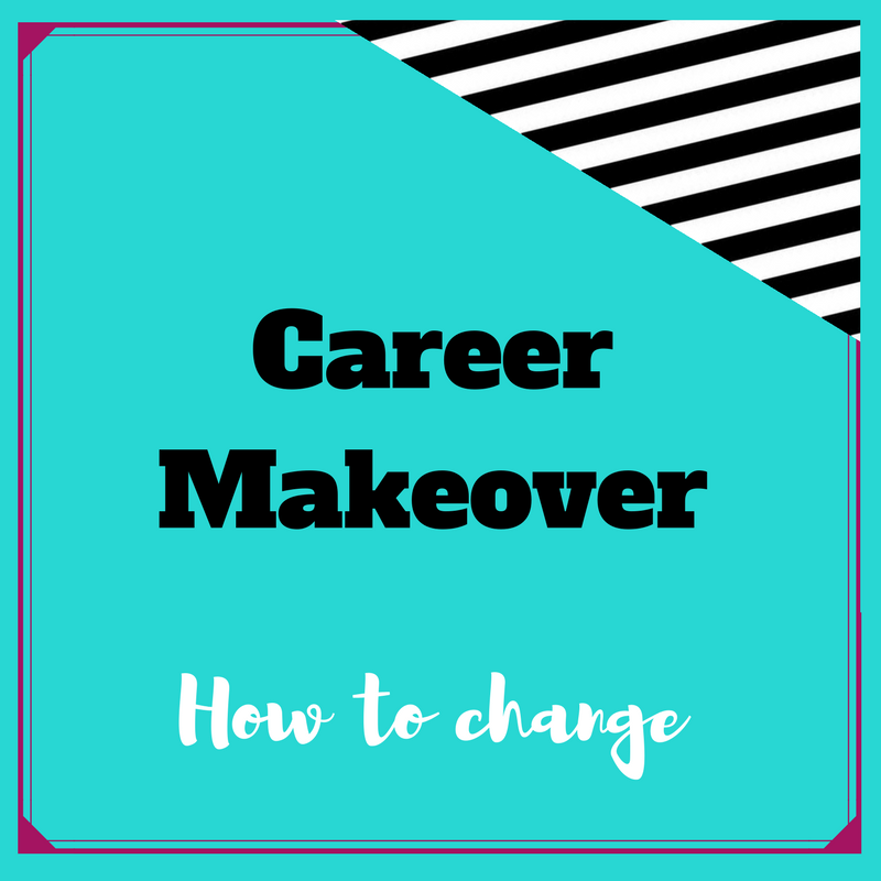 career makeover Business strategy, Career, Career change