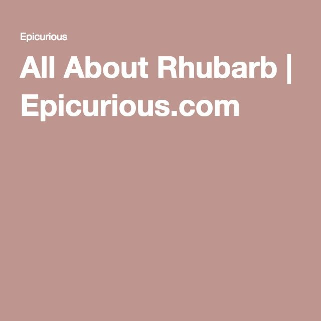 All About Rhubarb | Epicurious.com