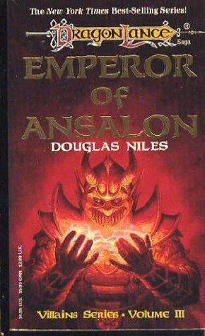 Emperor Of Ansalon Dragonlance Villians Book 3 By Douglas Niles