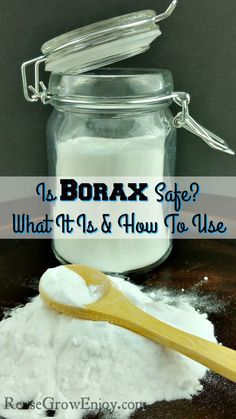 Is Borax Safe? What It Is And How To Use - Reuse Grow Enjoy