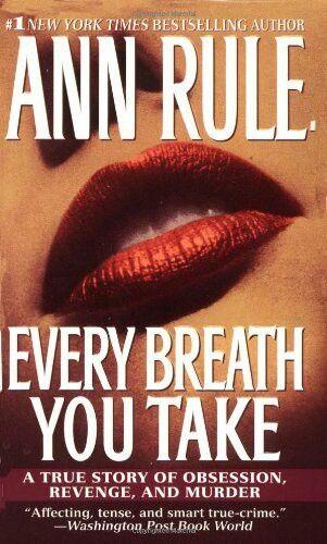 Every Breath You Take ** by Ann Rule