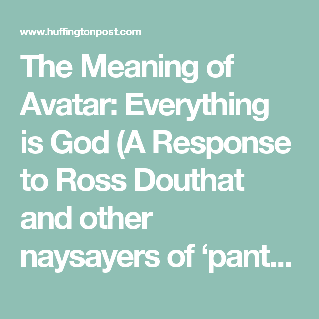 The Meaning of Avatar: Everything is God (A Response to Ross