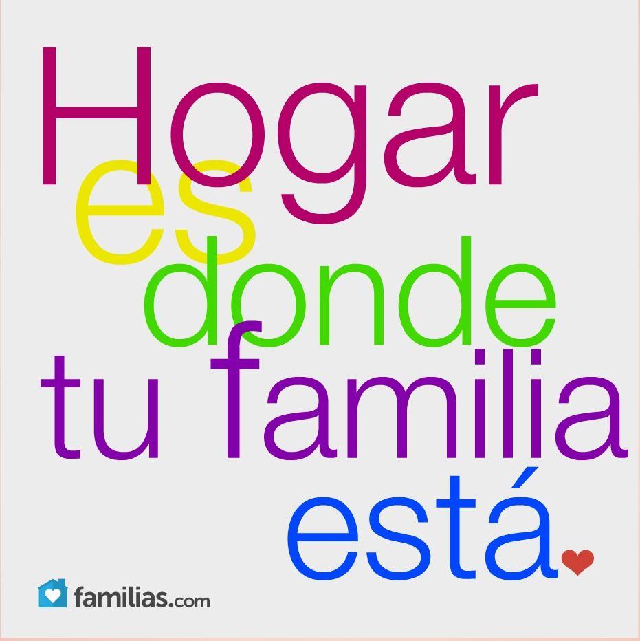 Hogar Es Donde Tu Familia Esta Frases Familiares Citas Bonitas