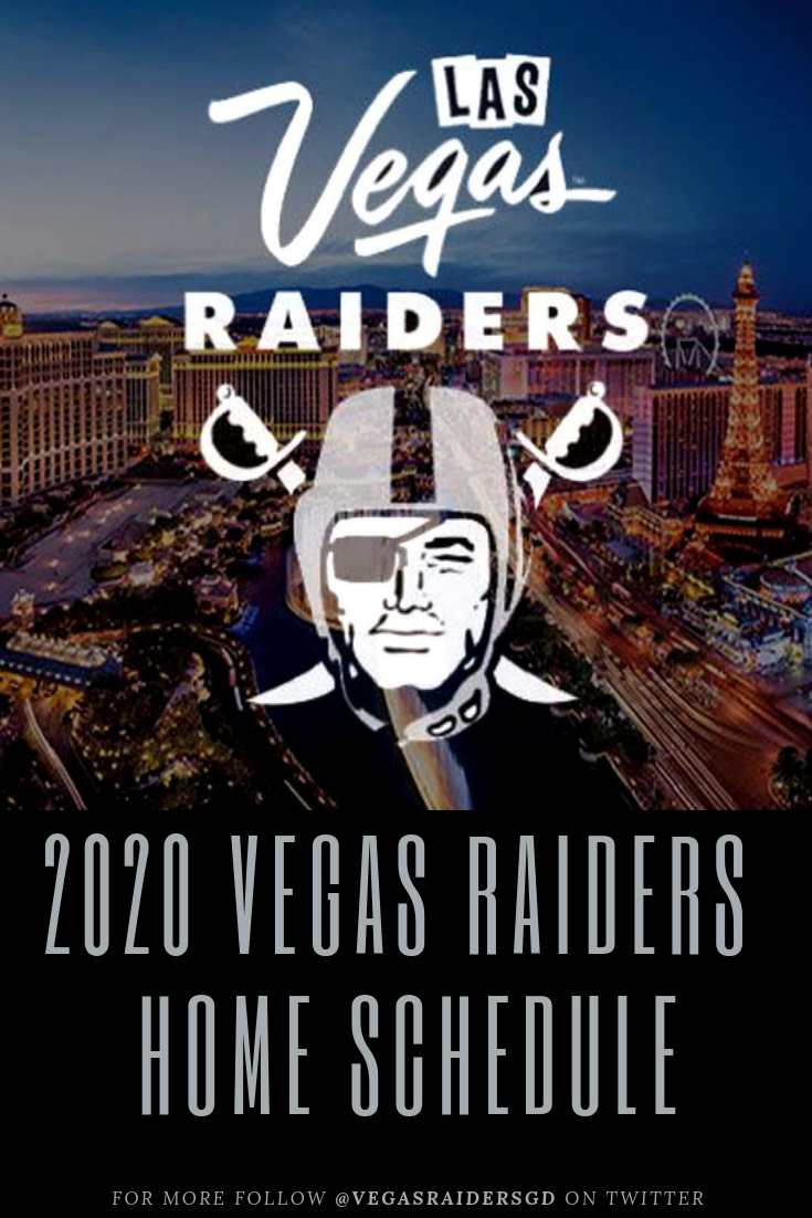 Raiders Schedule 2020.2020 Vegas Raiders Home Schedule Which Teams Are Likely To