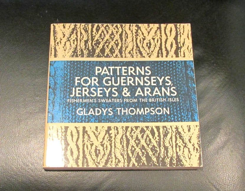 Patterns for Guernseys, Jerseys & Arans Fishermen's Sweaters from the British Isles by Gladys Thompson 1979 FREE SHIPPING (Y624) #britishisles