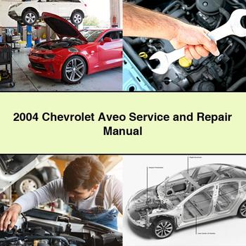 2004 Chevrolet Aveo Service And Repair Manual Pdf Download Repair Manuals Ford Expedition Ford Fusion