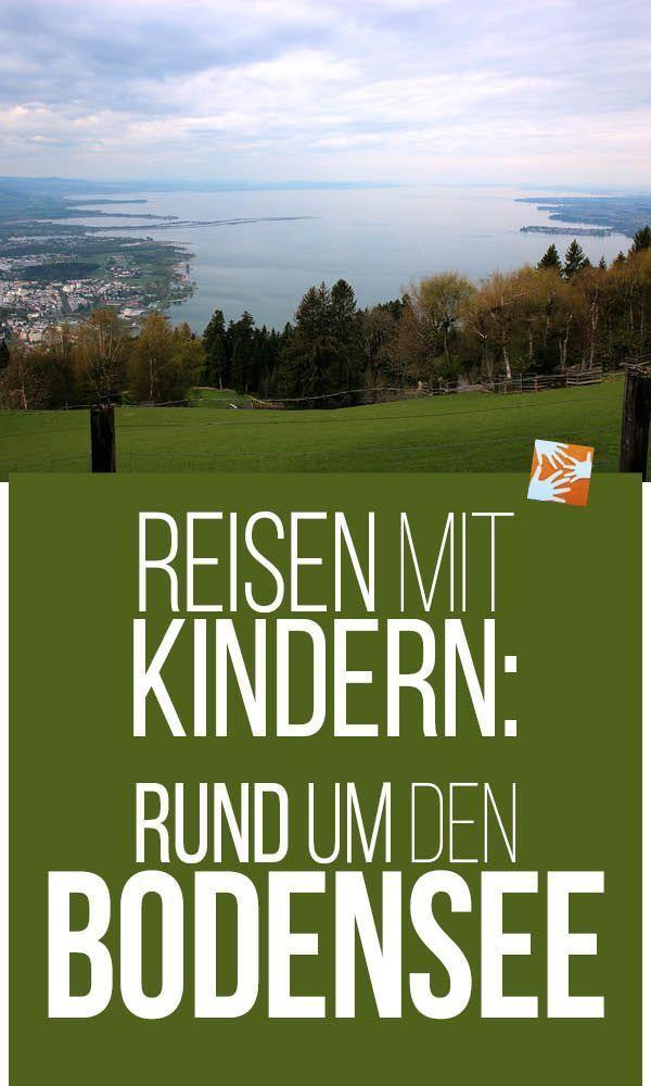 Reisen mit Kindern: Rund um den Bodensee   - URLAUB mit Kindern -