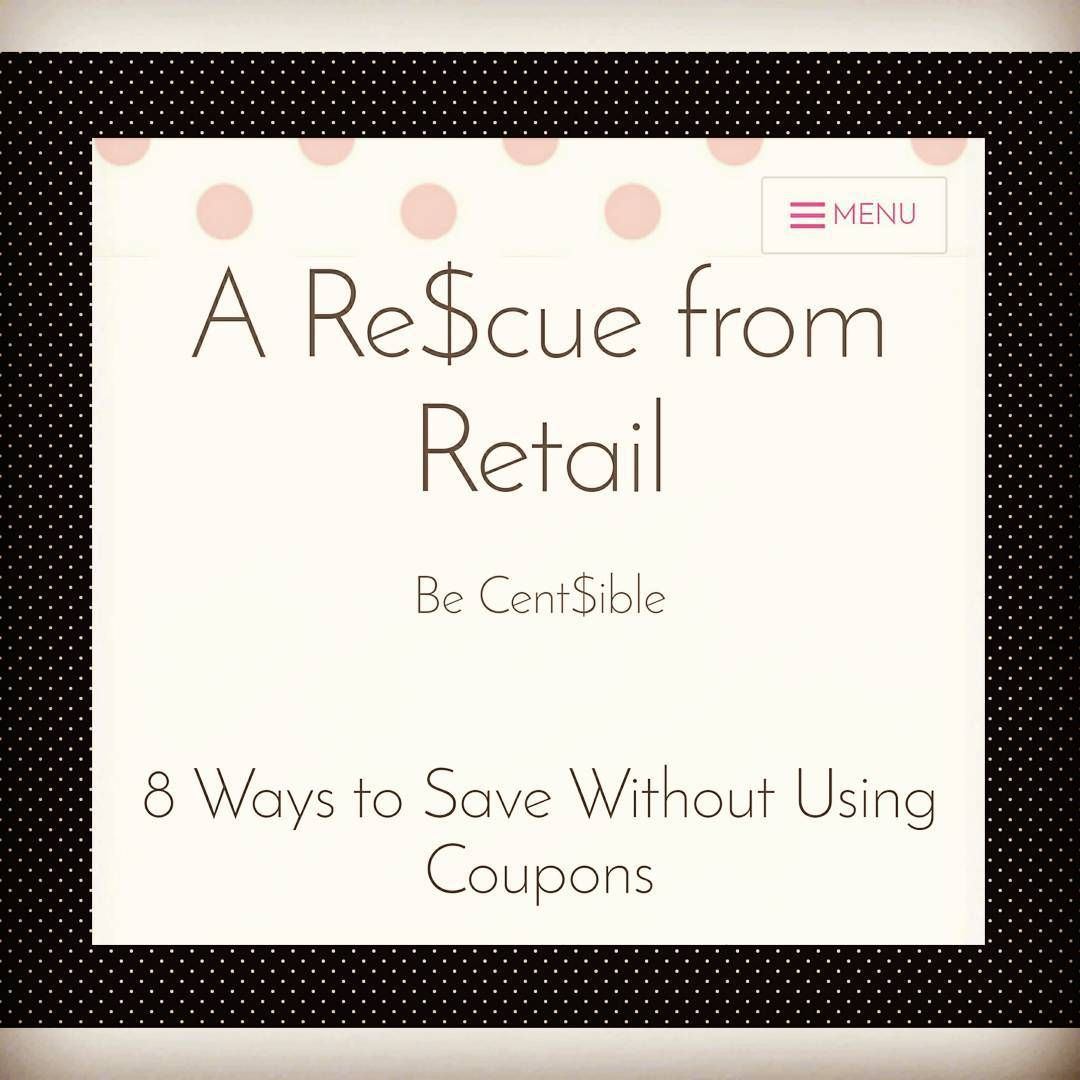 8 Ways To #save WITHOUT Using #coupons Http://www