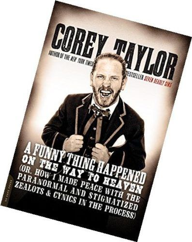 A Funny Thing Happened On The Way To Heaven By Corey Taylor With
