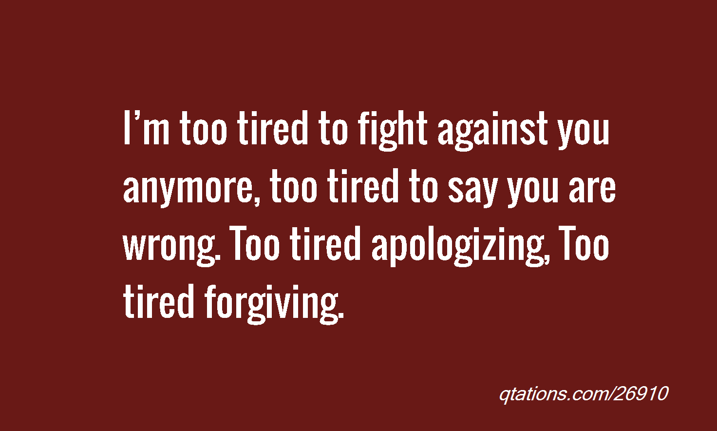 Tired Of Fighting Quotes Mine Pinterest Tired Fighting
