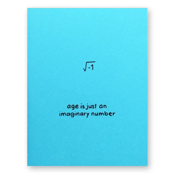 Math Birthday Card Imaginary Number Card Age Is Just An