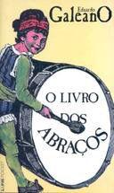"""""""O livro dos abraços"""" de Eduardo Galeano"""