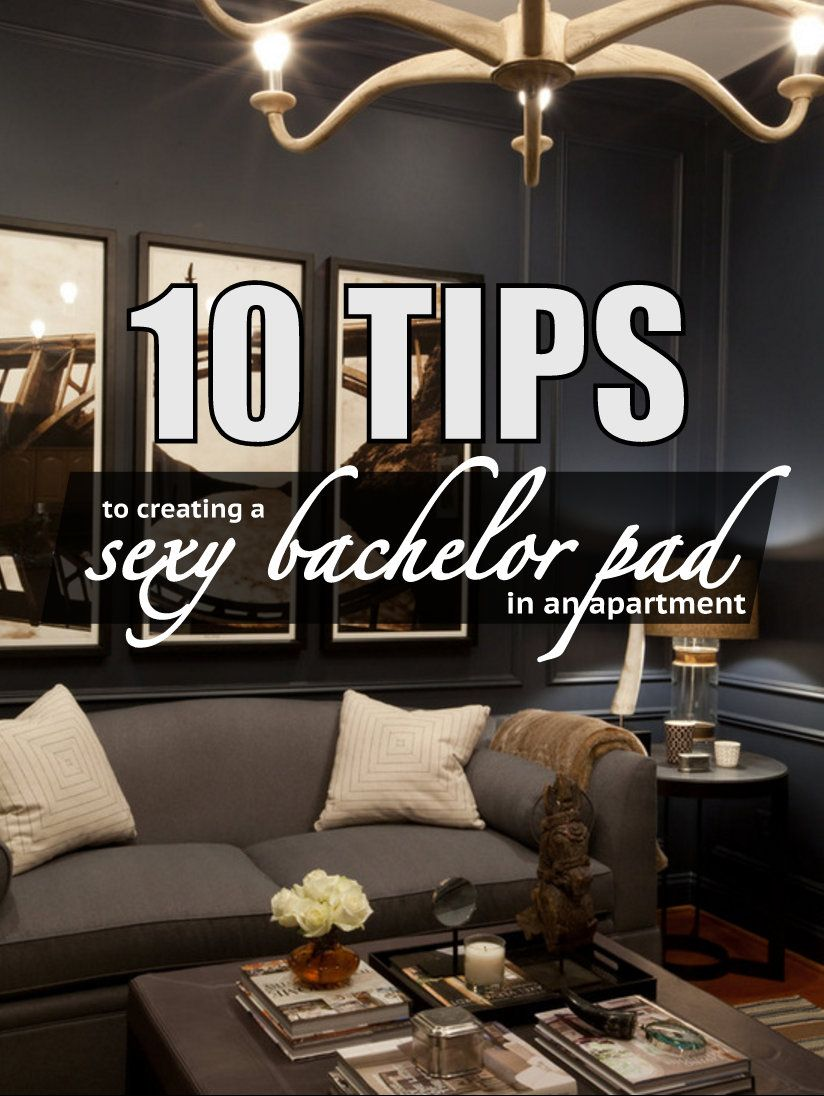 10 Tips To Create A Sexy Bachelor Pad In Your Apartment Let S