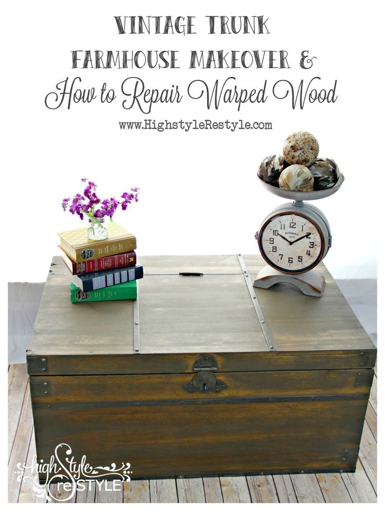 Farmhouse Vintage Trunk Makeover Tutorial On How To Fix Warped Wood By Highstyle Restyle