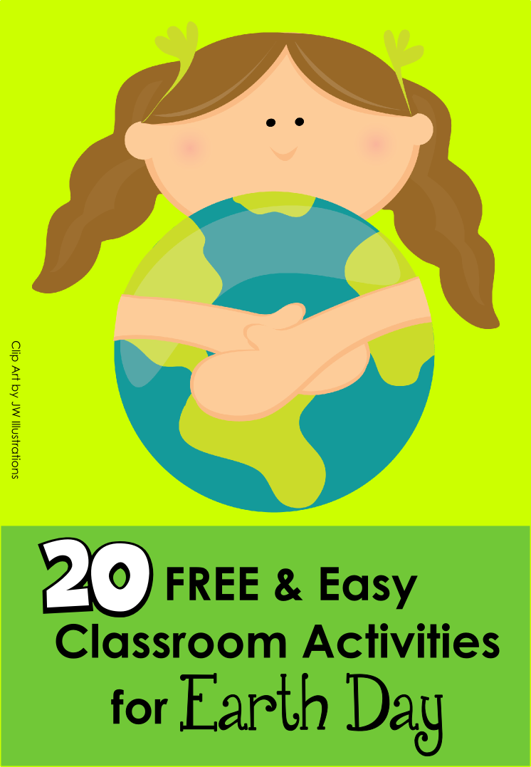 The Green Classroom: 20 Easy and Free Classroom Activities for Earth Day