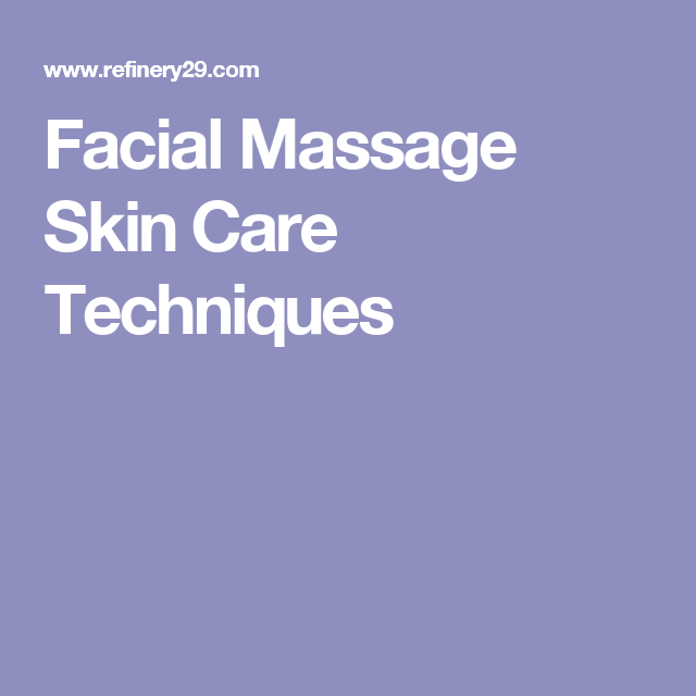 Facial Massage Skin Care Techniques