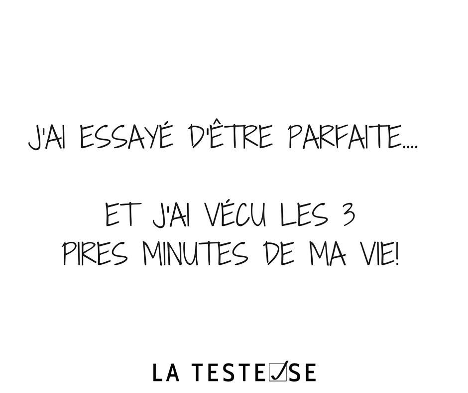 J Ai Essaye D Etre Parfaite Et J Ai Vecu Les 3 Pires Minutes De Ma Vie Citation Quote Funny Lavraievie Names