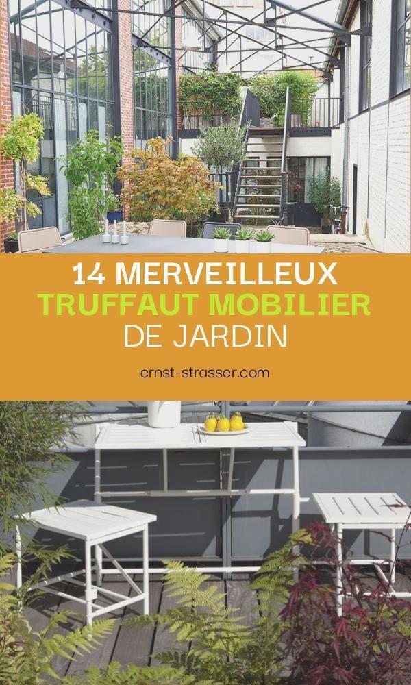 14 Merveilleux Truffaut Mobilier De Jardin Di 2020