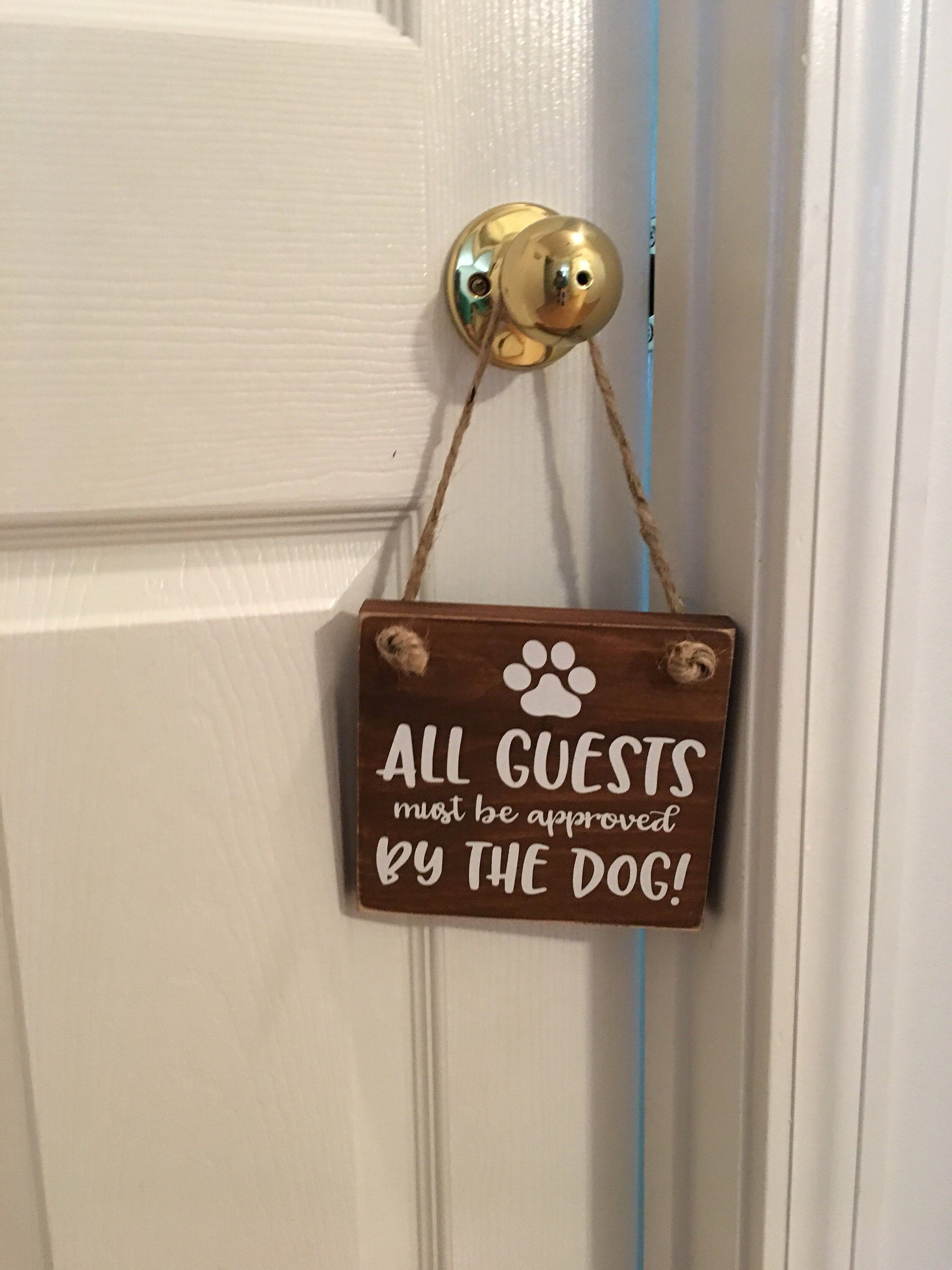 Fun  All Guests Must Be Approved By The Dog  Front Door Sign