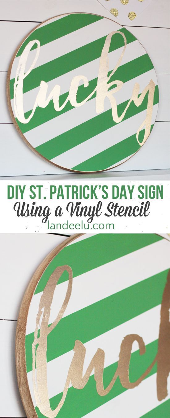 An adorable DIY St. Patrick's Day sign using a vinyl stencil! And you can never go wrong with stripes and gold!#stpatricksday#luckysign#greendecorations#stpatricksdaydecorations#diystpatricksdayideas#stpatricksdaydecor#diystpatricksday