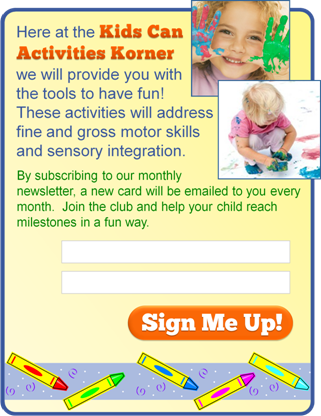"""""""Kids Can Activities Korner"""" newsletter.  Sign up to receive a monthly newsletter filled with sensory friendly activities for all your children.  www.special-and-determined.com #specialneeds"""