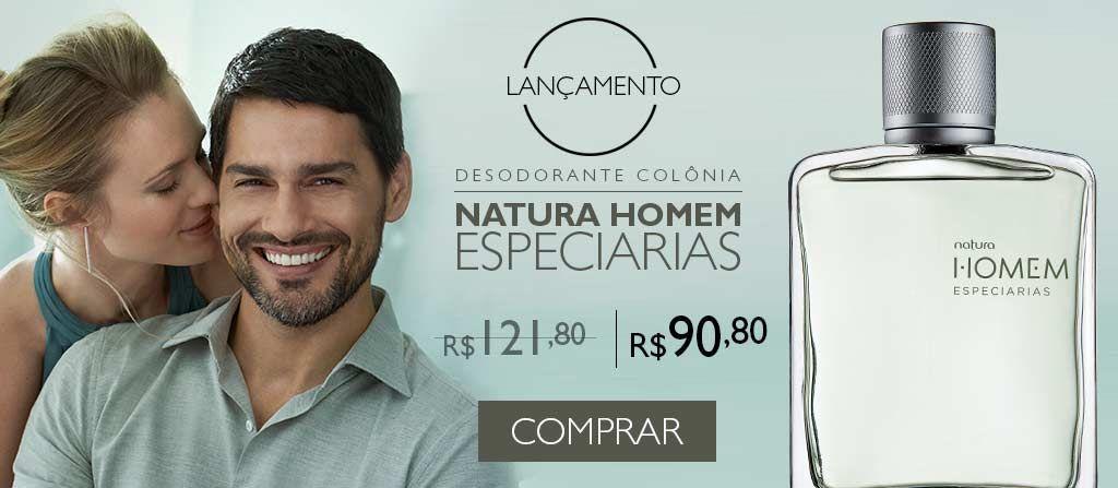 http://rede.natura.net/espaco/RoseliSantos Desodorante Colônia Natura Homem Especiarias Nova fragrância amadeirada com notas cítricas e especiarias comR$31 de desconto.