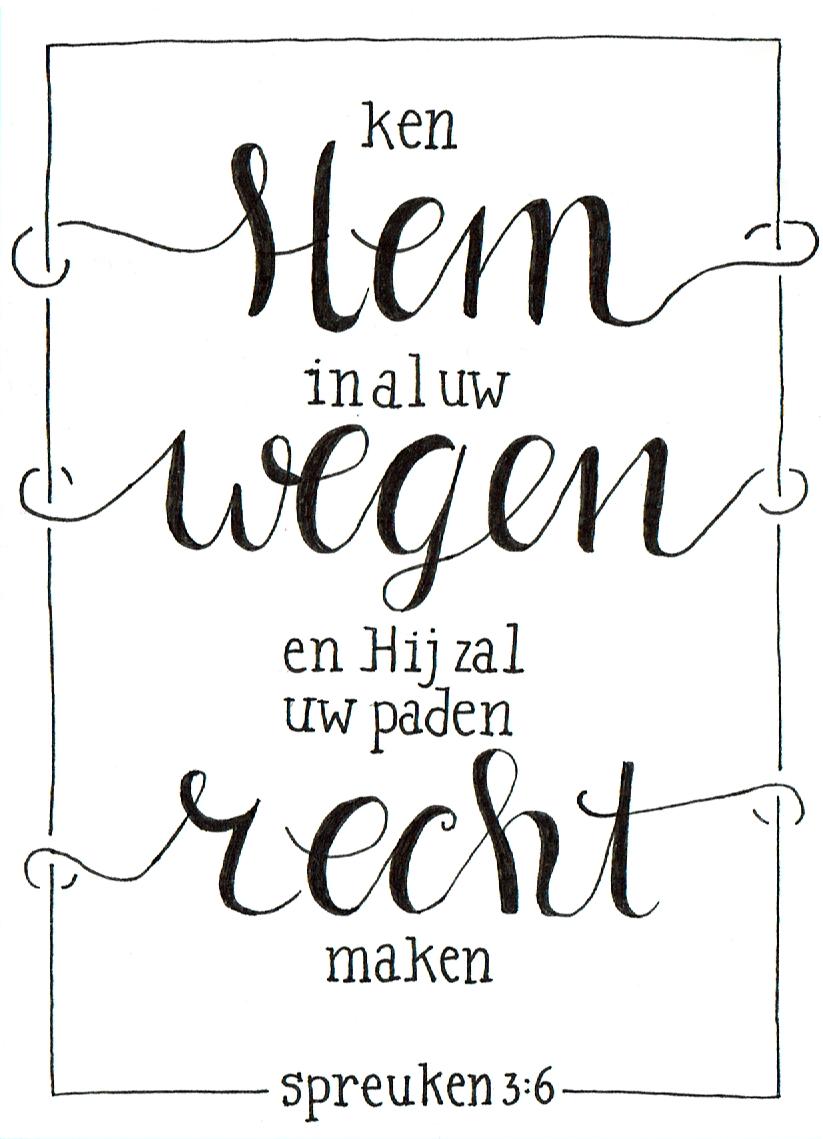 Bijbelcitaten : Spreuken nederlands ken hem in al uw wegen