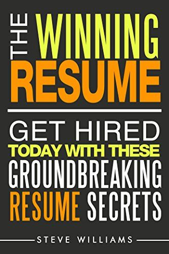 Resume Writing Jobs Resume The Winning Resume  Get Hired Today With These